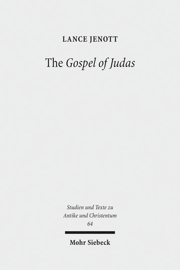 The Gospel of Judas: Coptic Text, Translation, and Historical Interpretation of 'the Betrayer's Gospel'