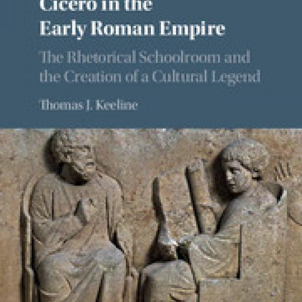 Tom Keeline publishes study of Cicero's imperial reception